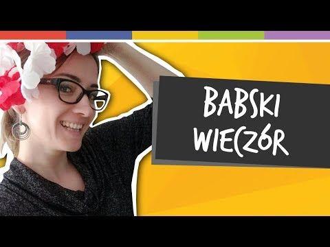 SPRYTNE BABKI - BABSKI WIECZÓR - YouTube