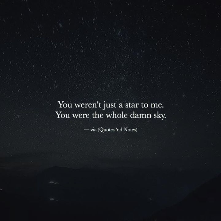 You weren't just a star to me. You were the whole damn sky. —via (http://ift.tt/2fxKprm)