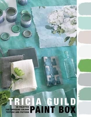 Tricia Guild Paint Box : 45 palettes for choosing colour texture and pattern