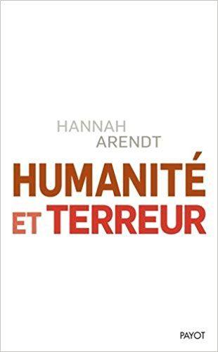 Humanité et terreur : Et autres essais: Hannah Arendt