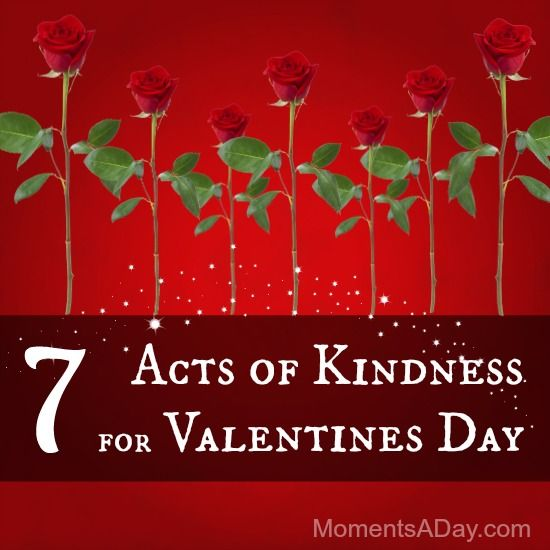 7 Acts of Kindness for Valentines Day - Moments A Day