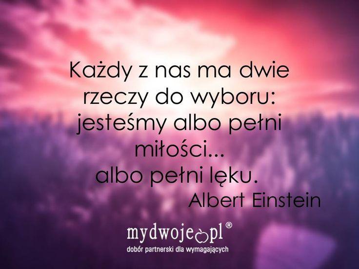 #cytat #quote #Einstein #miłość #love #lęk #fear #AlbertEinstein http://www.mydwoje.pl