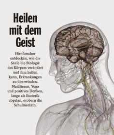 Heilen mit dem Geist Hirnforscher entdecken, wie die Seele die Biologie des Körpers verändert und ihm helfen kann, Erkrankungen zu ...