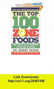 9 best the zone diet images on pinterest barry sears zone diet the top 100 zone foods the zone food science ranking system 9780060741853 barry sears fandeluxe Images