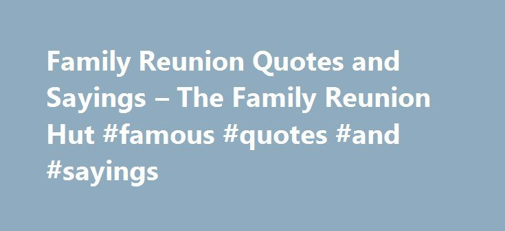 Reunion Quotes And Sayings: Top 25+ Best Family Reunion Quotes Ideas On Pinterest