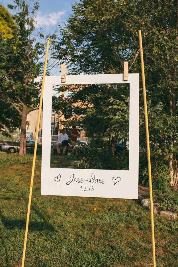 Or set up a giant polaroid frame. The Best 31 DIYs and Hacks To Save Money On Your Wedding
