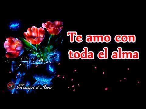 MI AMOR ESTE VIDEO ES PARA TI ❤ TE AMO ♥ VIDEO DE AMOR CON MUSICA ROMANTICA - YouTube