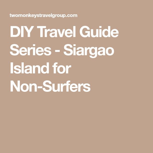 DIY Travel Guide Series - Siargao Island for Non-Surfers