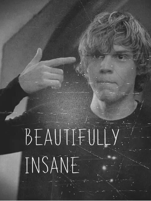 American Horror Story Tate Langdon beautifully insane. As bad as it is I thought his character was amazing.