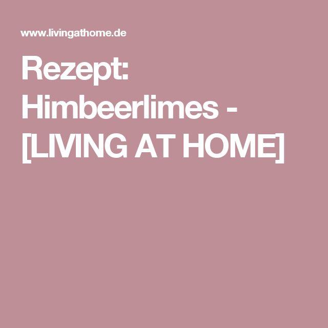 Rezept: Himbeerlimes - [LIVING AT HOME]