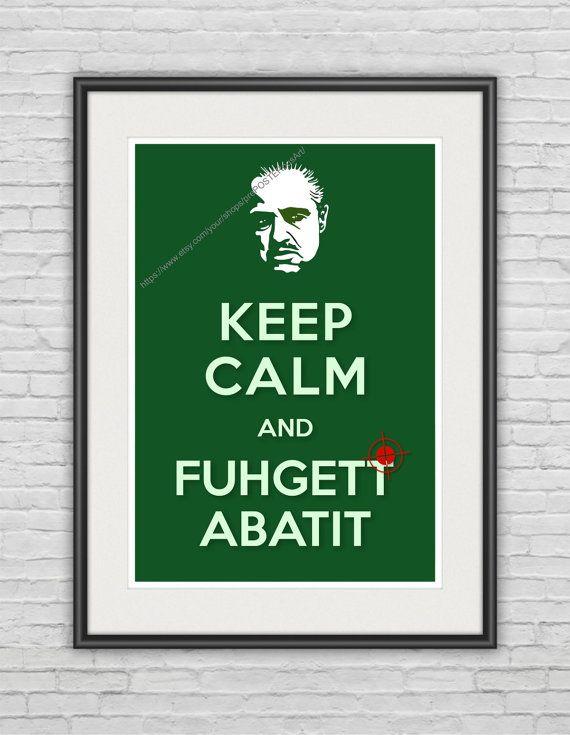 "A3 / Keep Calm & ""Fuhgettabatit"" / Original Poster / 11.7""x16.5"" (297x420 mm) / Whimsical Art Print / Humor / Italian Mafia / Green"