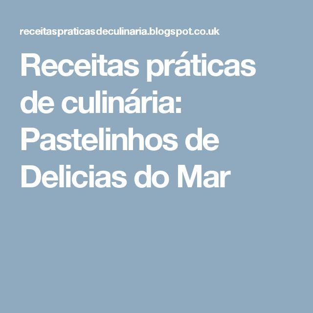 Receitas práticas de culinária: Pastelinhos de Delicias do Mar