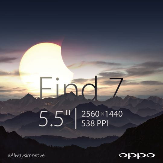 Confirmed: Oppo Find 7 to have a 5.5 Inch display with 538 PPI - http://www.aivanet.com/2013/12/confirmed-oppo-find-7-to-have-a-5-5-inch-display-with-538-ppi/