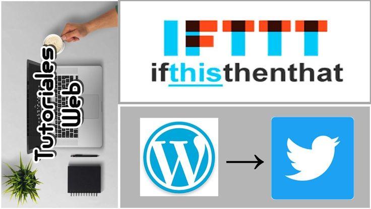 IFTTT 2017 - Publicar automáticamente de Wordpress a Twitter (español)