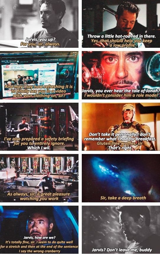 I love how Tony programmed Jarvis. He's more of a friend than a servant. I can just imagine him having conversations with Jarvis while he's working at 3am.