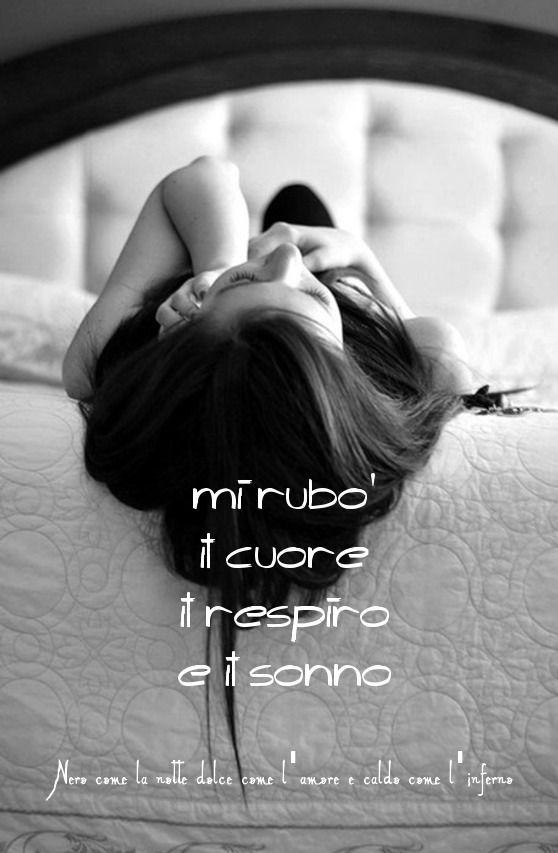 Nero come la notte dolce come l'amore caldo come l'inferno: Mi rubò il cuore il respiro e il sonno. (cit.)
