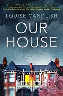 """Book Lovin' Alicia: """"Our House"""" by Louise Candlish #ARCReview #Fiction #Mystery #Thriller #AdultFiction"""