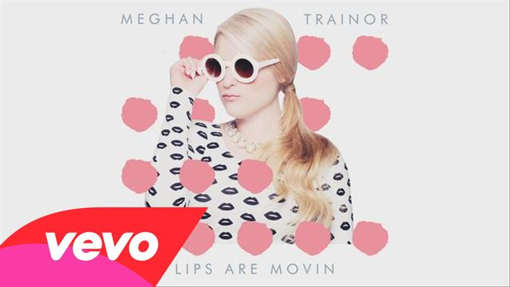 Meghan Trainor - Lips Are Movin. Love her hot new single. Meghan rocks!