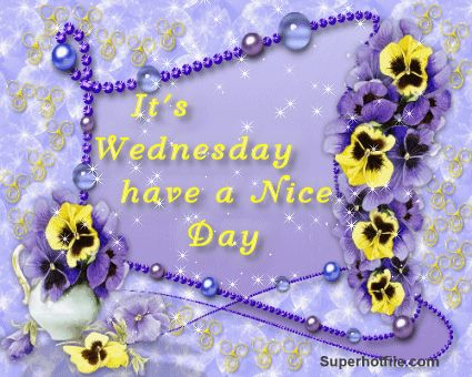 It's Wednesday Have a Nice Day flowers days days of the week wednesday weekdays wednesday greeting wednesday gif