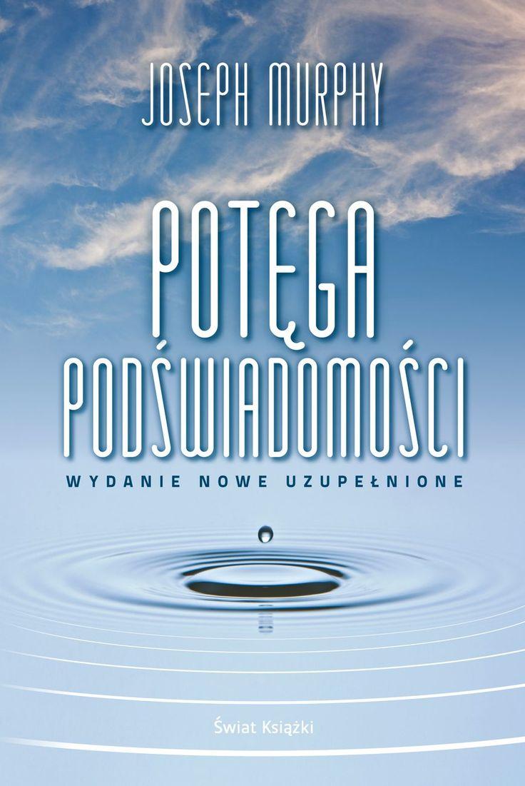 -62%: Potęga podświadomości   eBook Nowe rozszerzone wydanie kultowej książki! Sprzedaż w Polsce osiągnęła ponad 700 000 egzemplarzy.  POTĘGA PODŚWIADOMOŚCI, to jeden z najlepszych i najskuteczniejszych poradników, jakie kiedykolwiek napisano. Ta książka pomogła milionom ludzi na całym świecie osiągnąć upragnione cele jedynie dzięki zmianie sposobu myślenia. Teraz do rąk czytelników trafia nowe wydanie z nigdy wcześniej nie publikowanymi komentarzami Autora.   #murphy  #ebook