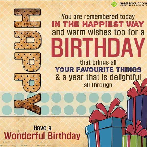 Today Is Your Free Happy Birthday Ecards Greeting: You Are Remembered Today In The Happiest Way And Warm