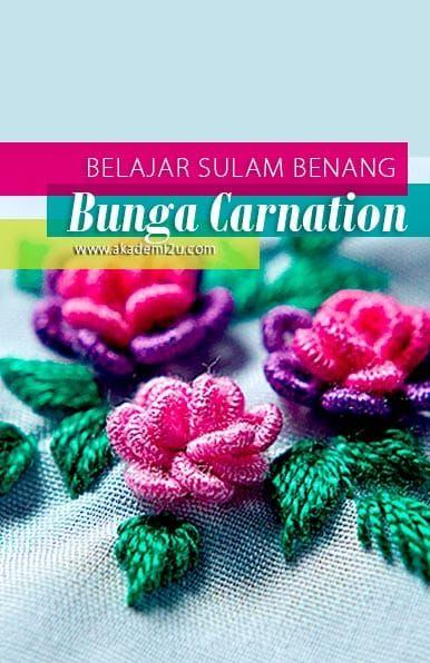 Bunga Carnation - Tutorial Seni Sulaman Benang Tangan - Ketahui lebih banyak lagi maklumat di https://twitter.com/wpazonmbsm/status/876171611317063680