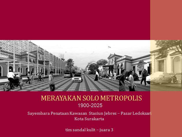 2012 11 05 // MERAYAKAN SOLO METROPOLIS 1900-2025