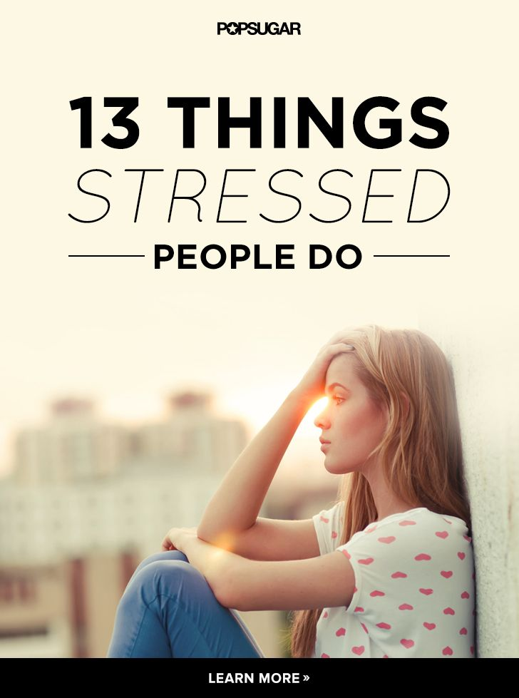 Oops. I do all of these. 13 Stress-Inducing Habits and How to Avoid Them