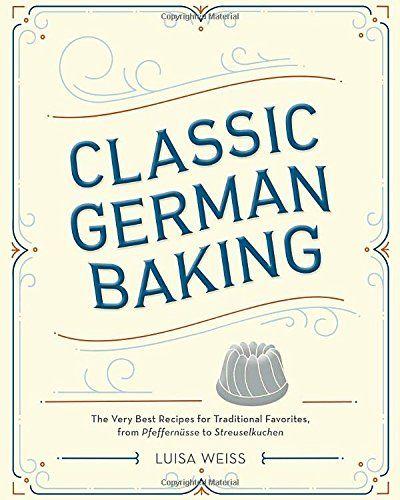 Classic German Baking: The Very Best Recipes for Traditio... https://www.amazon.com/dp/1607748258/ref=cm_sw_r_pi_dp_x_r94EybB3CEYQM