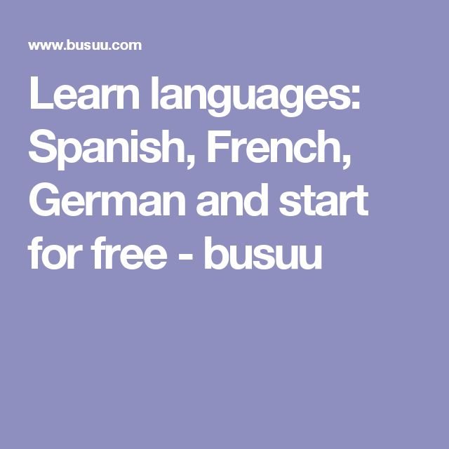 Learn languages: Spanish, French, German and start for free - busuu