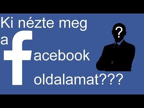 Tudd meg, hogy kik nézik meg a FACEBOOK profilodat?! - YouTube