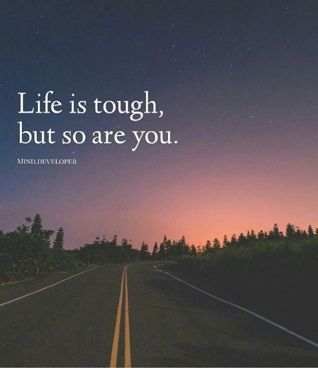 Love Quotes About Life: 17 Best Life Is Tough Quotes On Pinterest