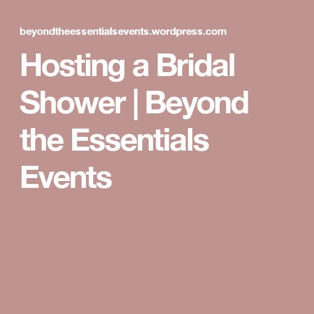 Hosting a Bridal Shower | Beyond the Essentials Events
