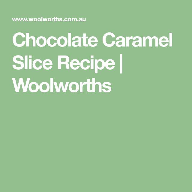 Chocolate Caramel Slice Recipe | Woolworths