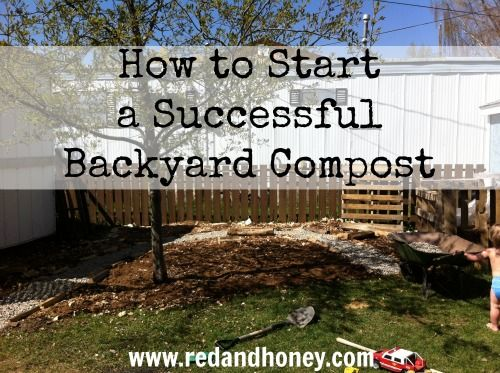 How to Start a Successful Backyard Compost