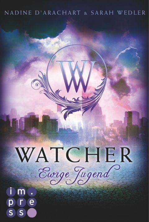 Watcher. Ewige Jugend (Die Niemandsland-Trilogie, Band 1) - Nadine d'Arachart - ePub | CARLSEN Verlag