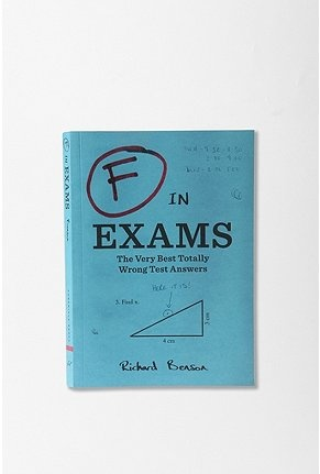 "Hilarious BOOK:  ""F In Exams"" - submitted by teachers -actual answers to exams: Totally Wrong, Worth Reading, Coffee Table, Gift Ideas, Wrong Test, Books Worth, Test Answers, Funny, Exams"