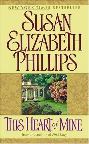 This Heart of Mine by Susan Elizabeth Phillips--one of my favorite novels!