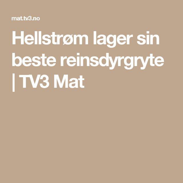 Hellstrøm lager sin beste reinsdyrgryte | TV3 Mat