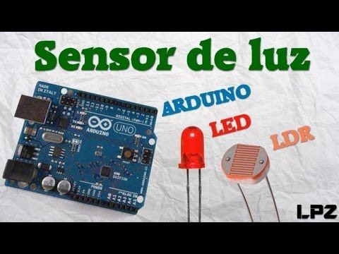 Arduino + LDR + LED = Sensor de luz | Tutorial - YouTube