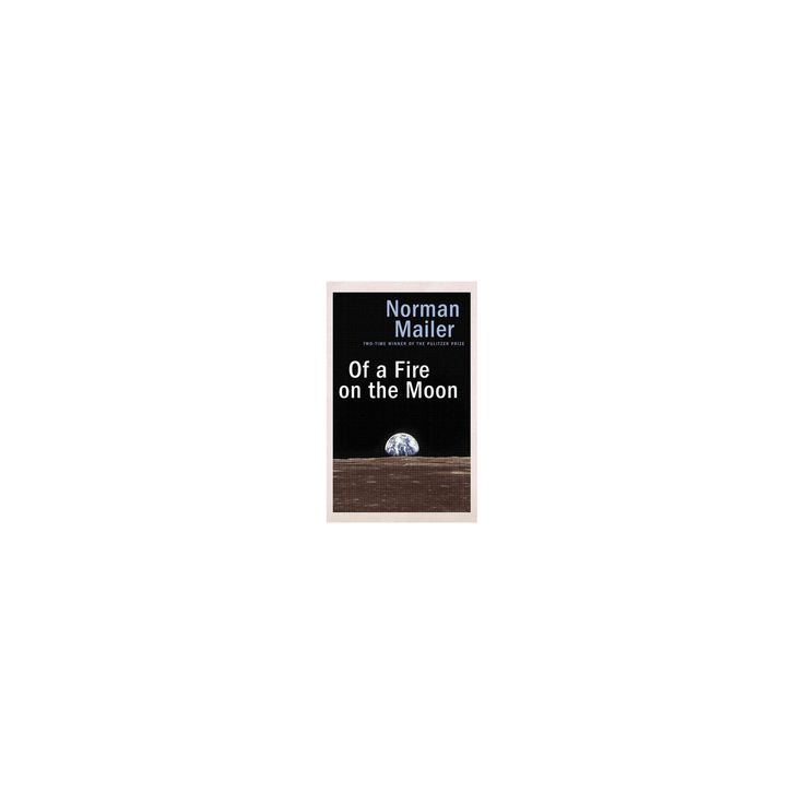 Of a Fire on the Moon : Library Edition (Unabridged) (CD/Spoken Word) (Norman Mailer)