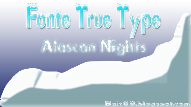 Fonte True Type (Alaskan Night) Neve e gelo | Bait69blogspot
