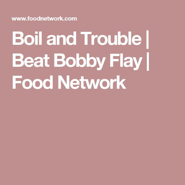 Boil and Trouble | Beat Bobby Flay | Food Network