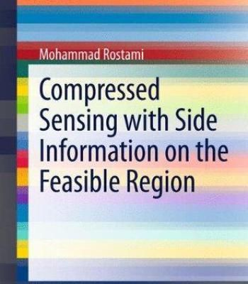 Compressed Sensing With Side Information On The Feasible Region PDF