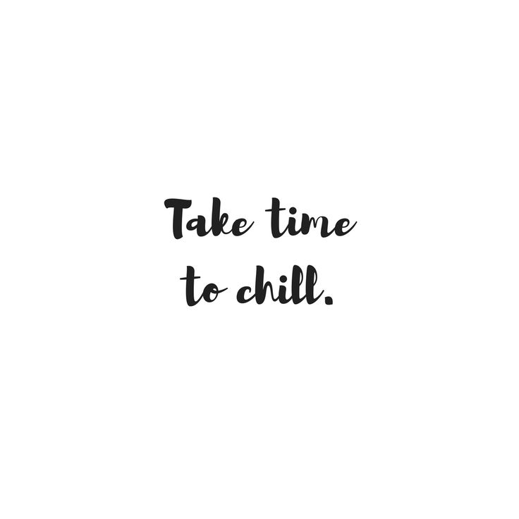 Y'all that's where I am at right now. It's so OK to take time to chill and be still!