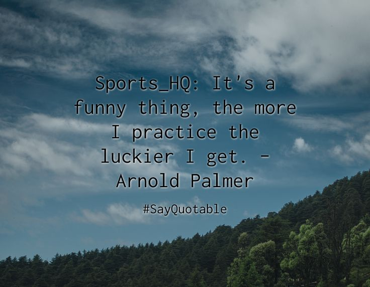 Quotes about Sports_HQ: It's a funny thing, the more I practice the ...