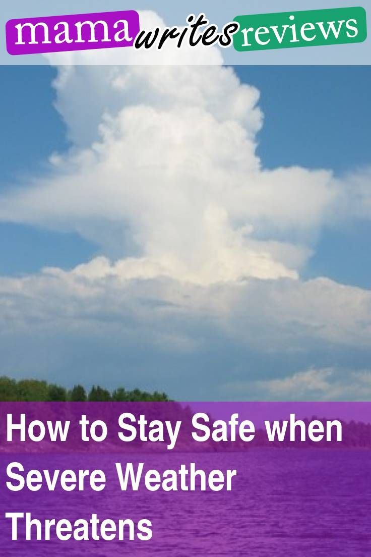 How To Stay Safe When Severe Weather Threatens Severe Weather Parenting Storm Prediction Center