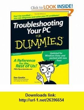 Troubleshooting Your PC for Dummies, 3rd Edition (9780470230770) Dan Gookin , ISBN-10: 0470230770  , ISBN-13: 978-0470230770 ,  , tutorials , pdf , ebook , torrent , downloads , rapidshare , filesonic , hotfile , megaupload , fileserve