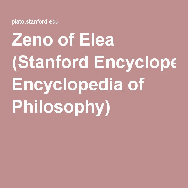 Zeno of Elea (Stanford Encyclopedia of Philosophy)
