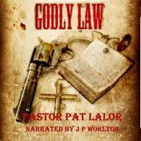 Godly Law by Pastor Pat Lalor by Tony Gavin on SoundCloud